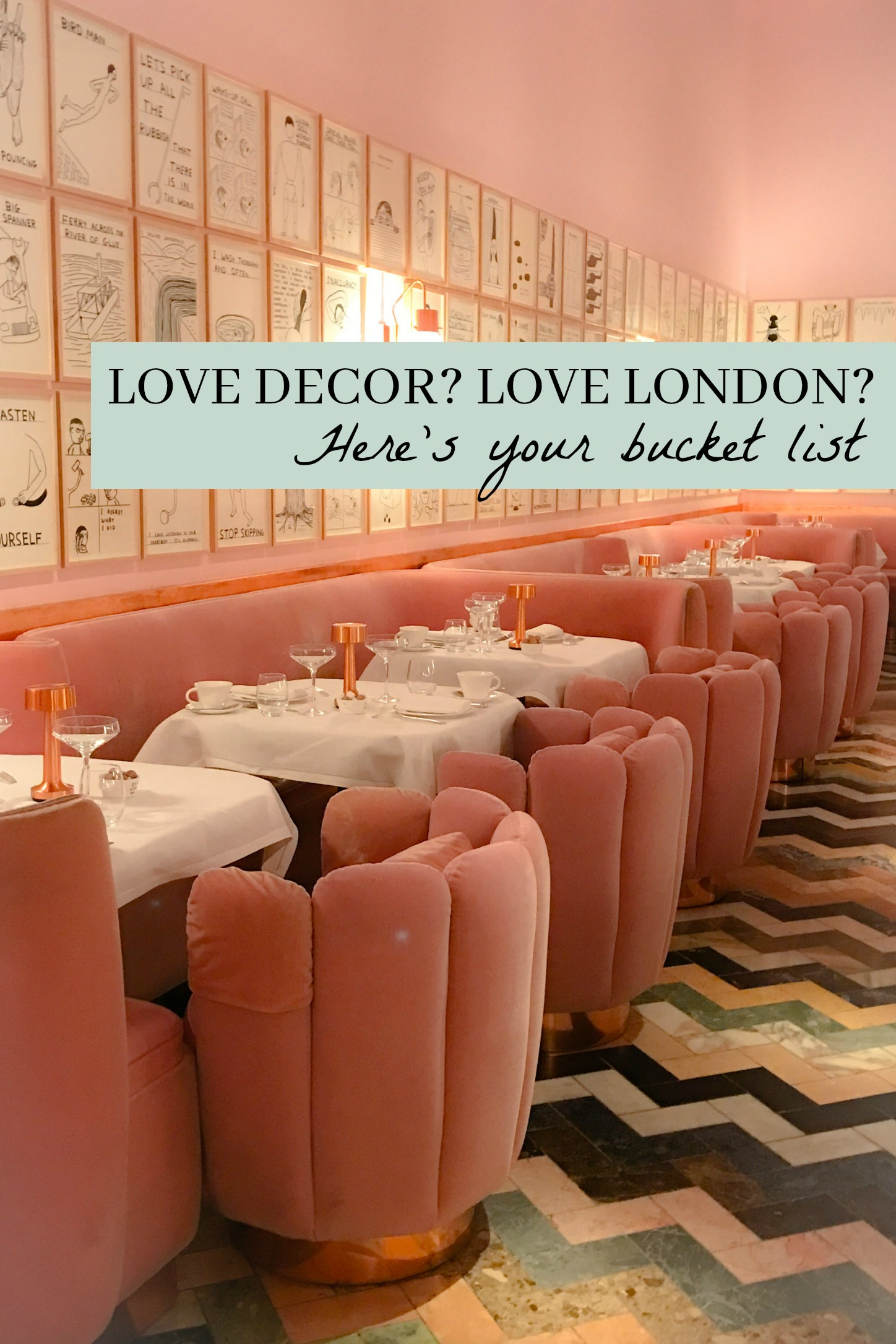 LOVE DECOR? HERE'S YOUR LONDON BUCKET LIST